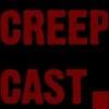 CreepCast