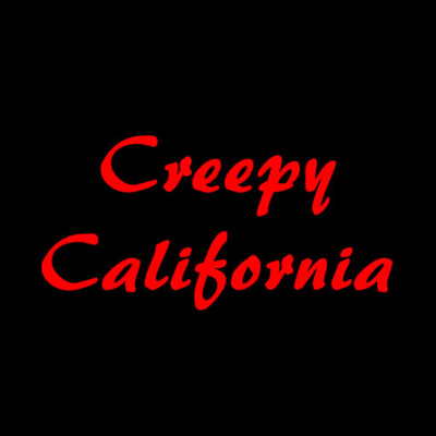 Creepy California True Scary Stories