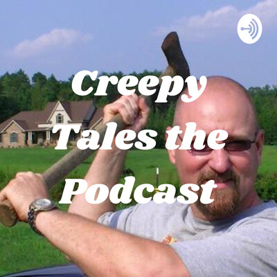 Creepy Tales the Podcast