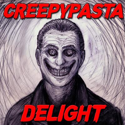 CreepyPasta Delight