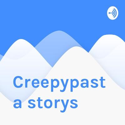 Creepypasta storys