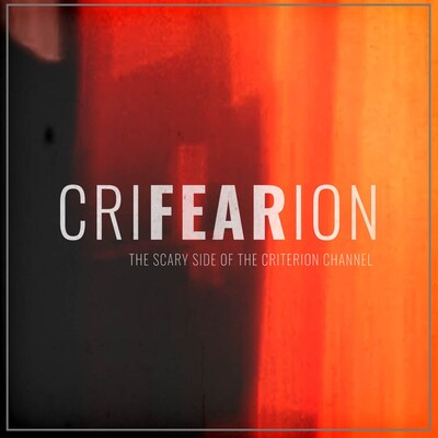 Crifearion: The Scary Side of The Criterion Channel