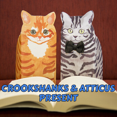 Crookshanks and Atticus Present - Books and Reading