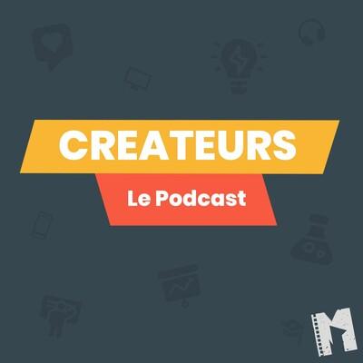 Créateurs - Le podcast