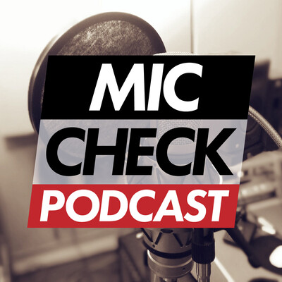 Mic Check Podcast