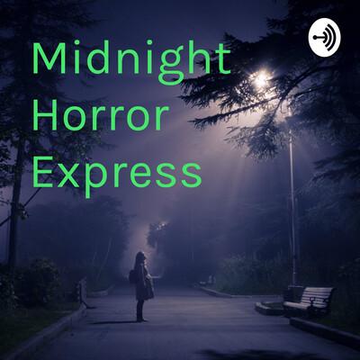 Midnight Horror Express