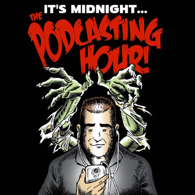 Midnight...The Podcasting Hour