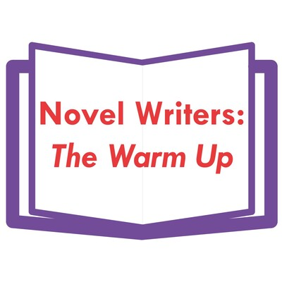 Novel Writers: The Warm Up