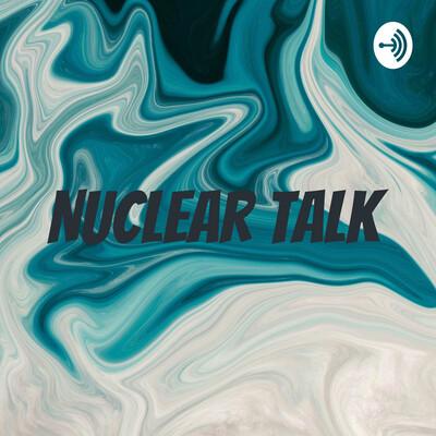 Nuclear talk