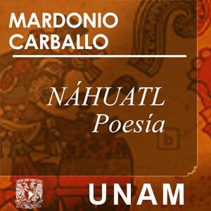 Náhuatl, en voz de Mardonio Carballo