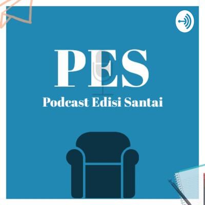 PES ( Podcast Edisi Santai )
