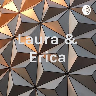 Laura & Erica