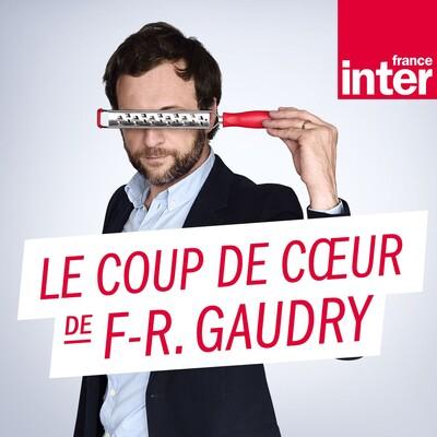 Le coup de cour de François-Régis Gaudry