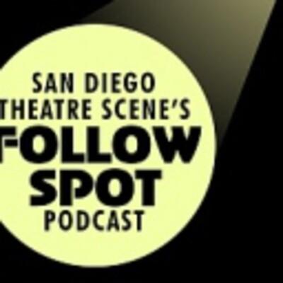San Diego TheatreScene Follow Spot Podcast