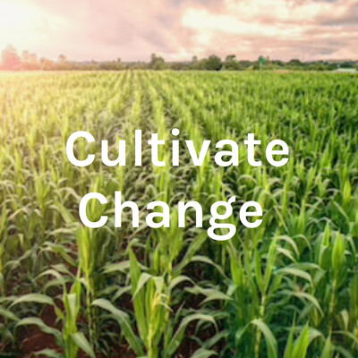 Cultivate Change