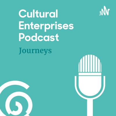 Cultural Enterprises Podcast