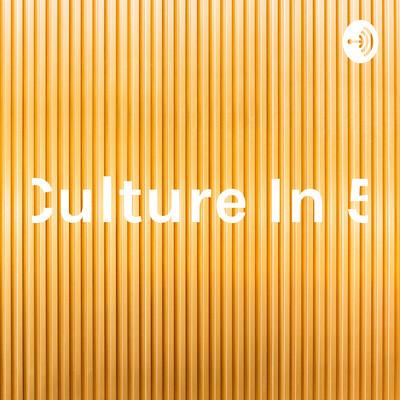 Culture In 5