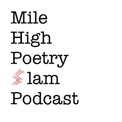 Mile High Poetry Slam Podcast