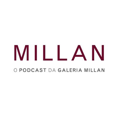 Millan - O podcast da Galeria Millan