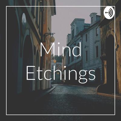 Mind Etchings
