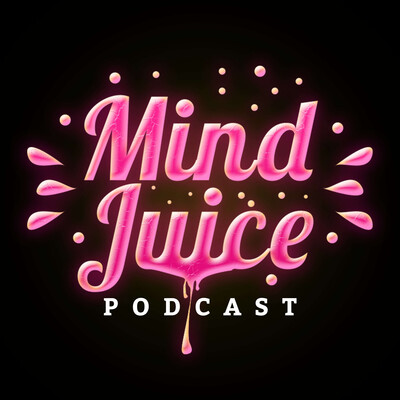 Mind Juice Podcast
