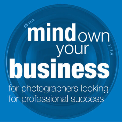 Mind Your Own Business — For Photographers Looking for Professional Success