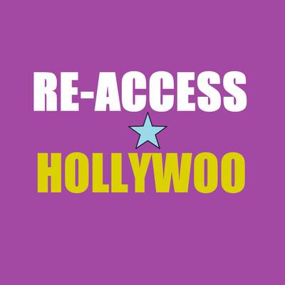 Re-Access Hollywoo