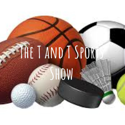 The T and T Sports Show