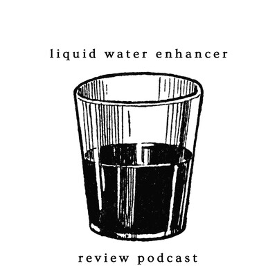 Liquid Water Enhancer Review Podcast