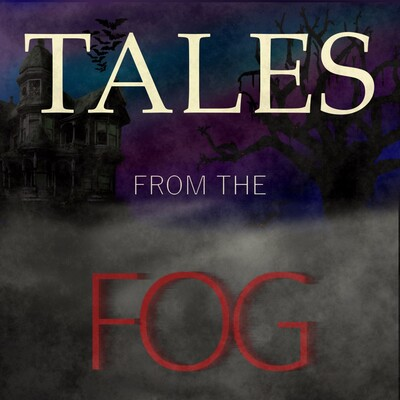 Tales from the Fog