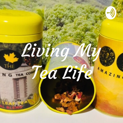 Living My Tea Life
