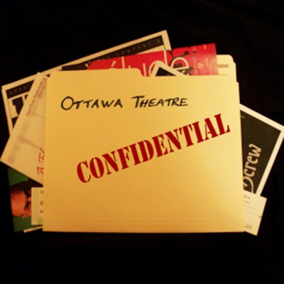 Ottawa Theatre Confidential