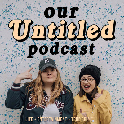 Our Untitled Podcast
