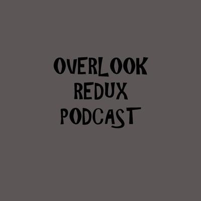 Overlook Redux Podcast