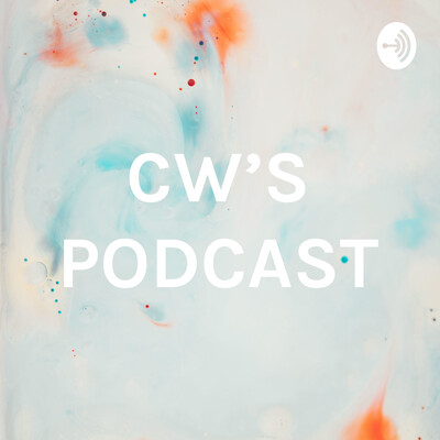 CW'S PODCAST