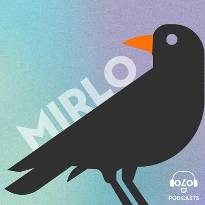 Mirlo Podcast