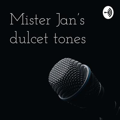 Mister Jan's dulcet tones