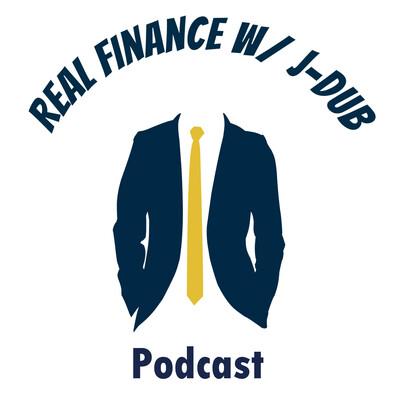 Real Finance w/ J-Dub