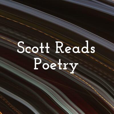 Scott Reads Poetry