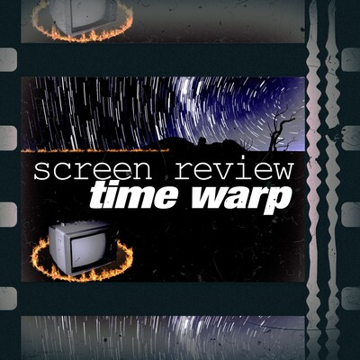 Screen Review Time Warp
