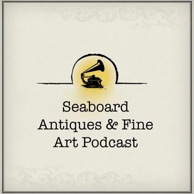 Seaboard Antiques & Fine Art Podcast