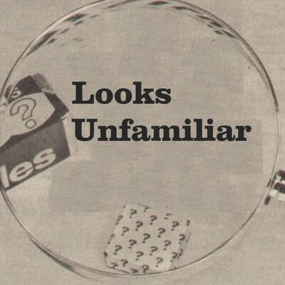 Looks Unfamiliar