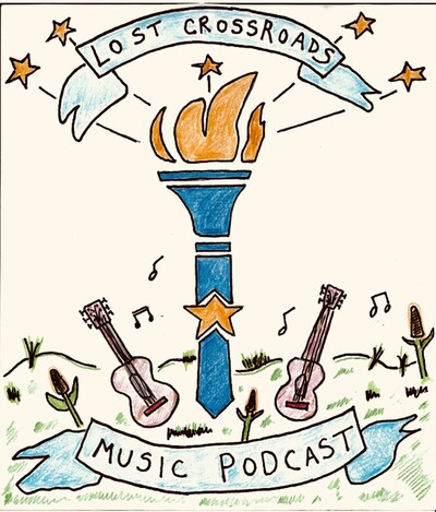 Lost Crossroads Music Podcast