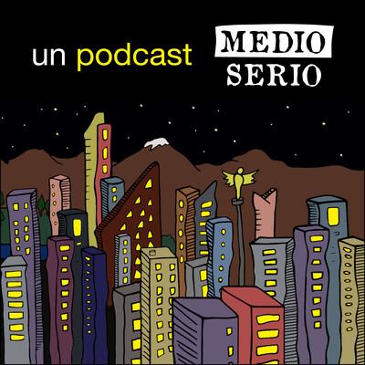 Un podcast medio serio