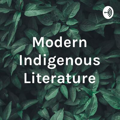 Modern Indigenous Literature