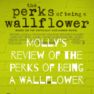 Molly's review of the Perks of Being a Wallflower