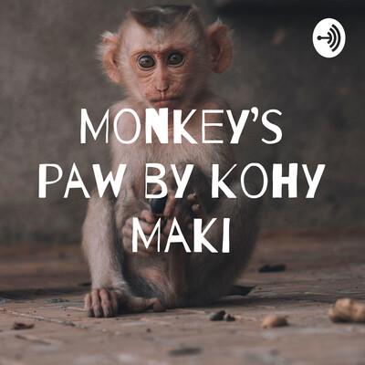 Monkey's paw by Kohy Maki