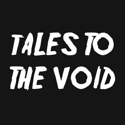 Tales To The Void