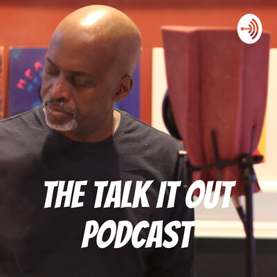 The Talk It Out Podcast