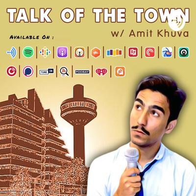 Talk Of The Town w/ Amit Khuva